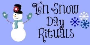 10 Snow Day Rituals
